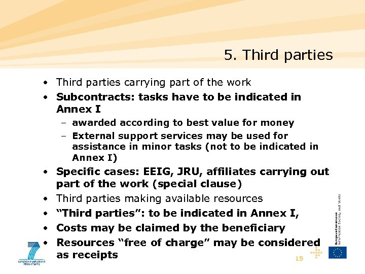 5. Third parties • Third parties carrying part of the work • Subcontracts: tasks