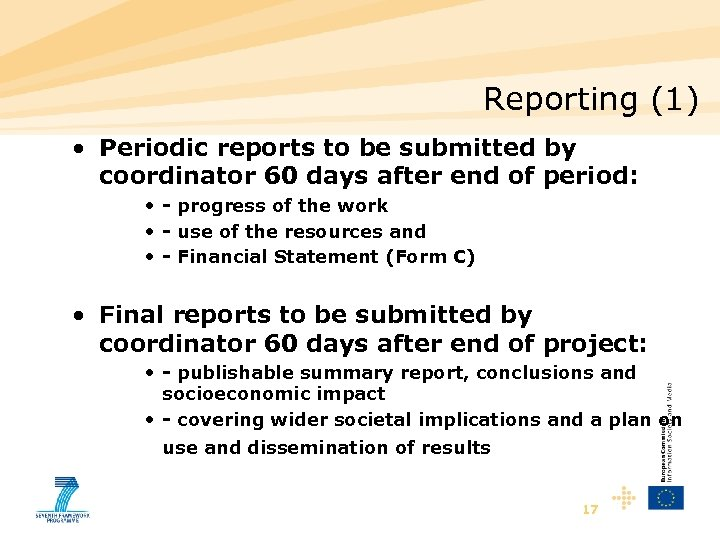 Reporting (1) • Periodic reports to be submitted by coordinator 60 days after end
