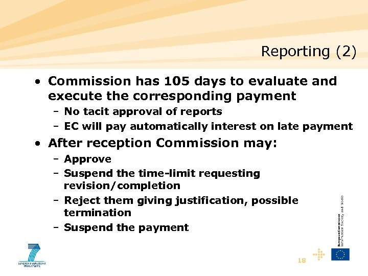 Reporting (2) • Commission has 105 days to evaluate and execute the corresponding payment