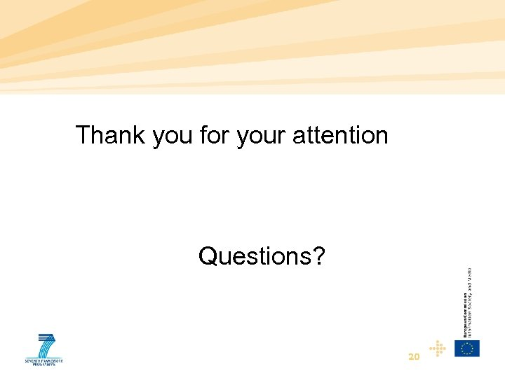 Thank you for your attention Questions? 20