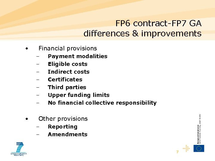 FP 6 contract-FP 7 GA differences & improvements • Financial provisions – – –