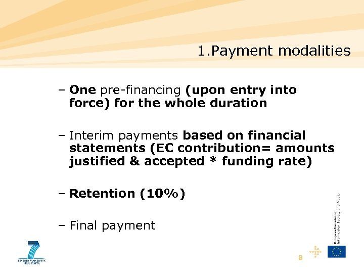 1. Payment modalities – One pre-financing (upon entry into force) for the whole duration