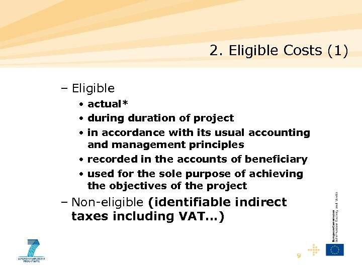 2. Eligible Costs (1) – Eligible • actual* • during duration of project •