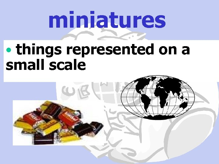 miniatures • things represented on a small scale