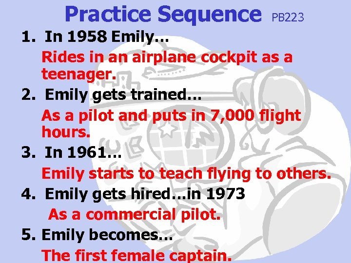Practice Sequence PB 223 1. In 1958 Emily… Rides in an airplane cockpit as