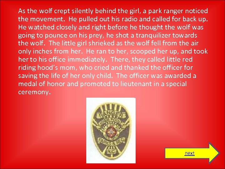 As the wolf crept silently behind the girl, a park ranger noticed the movement.