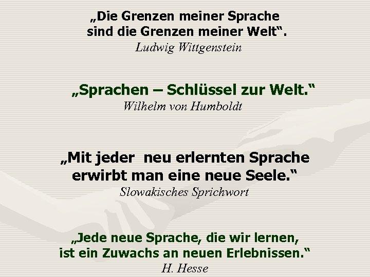 """""""Die Grenzen meiner Sprache sind die Grenzen meiner Welt"""". Ludwig Wittgenstein """"Sprachen – Schlüssel"""