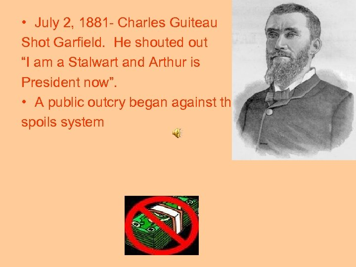 """• July 2, 1881 - Charles Guiteau Shot Garfield. He shouted out """"I"""