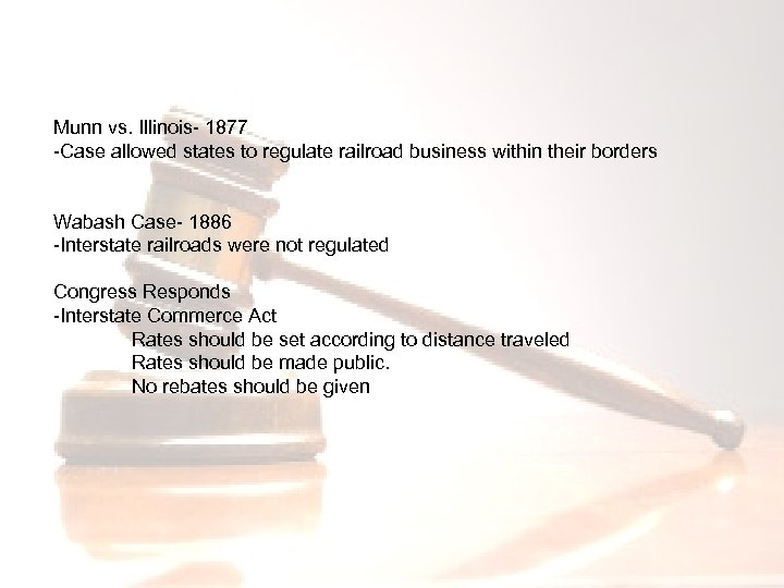 Munn vs. Illinois- 1877 -Case allowed states to regulate railroad business within their borders