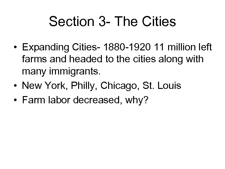 Section 3 - The Cities • Expanding Cities- 1880 -1920 11 million left farms