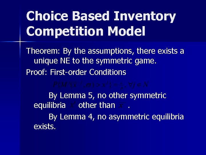 Choice Based Inventory Competition Model Theorem: By the assumptions, there exists a unique NE