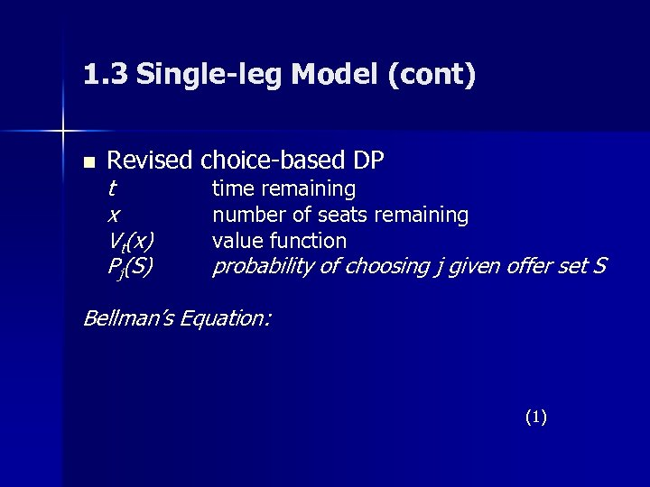 1. 3 Single-leg Model (cont) n Revised choice-based DP t x Vt(x) Pj(S) time