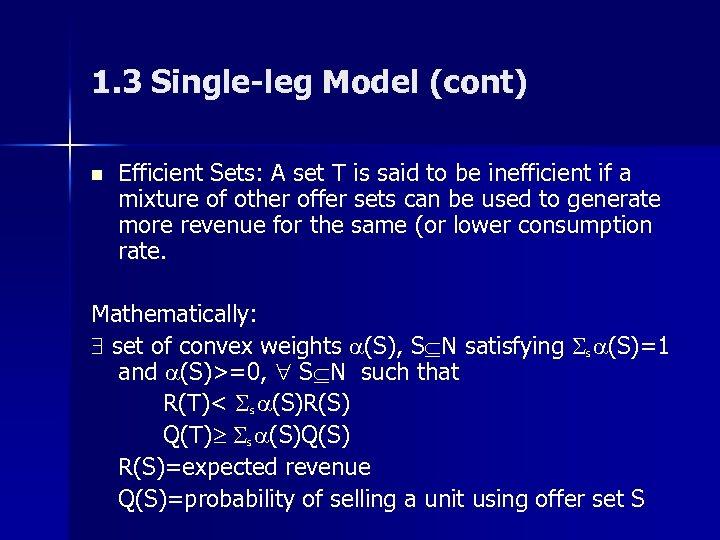 1. 3 Single-leg Model (cont) n Efficient Sets: A set T is said to