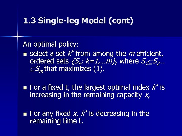 1. 3 Single-leg Model (cont) An optimal policy: n select a set k* from