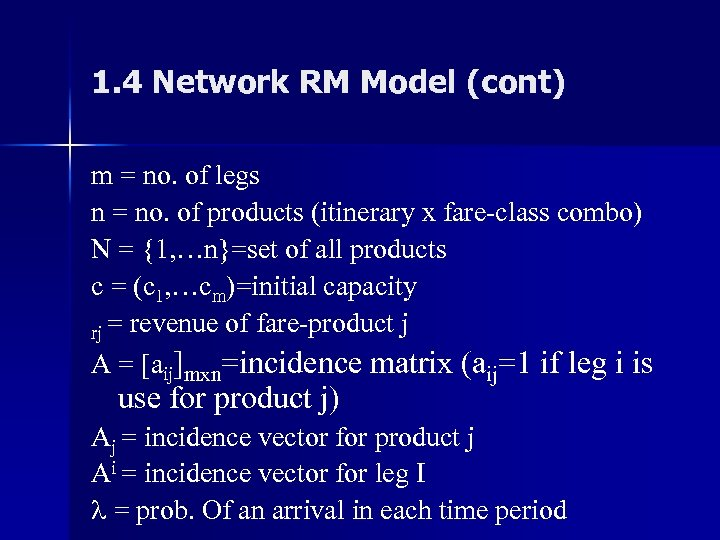 1. 4 Network RM Model (cont) m = no. of legs n = no.