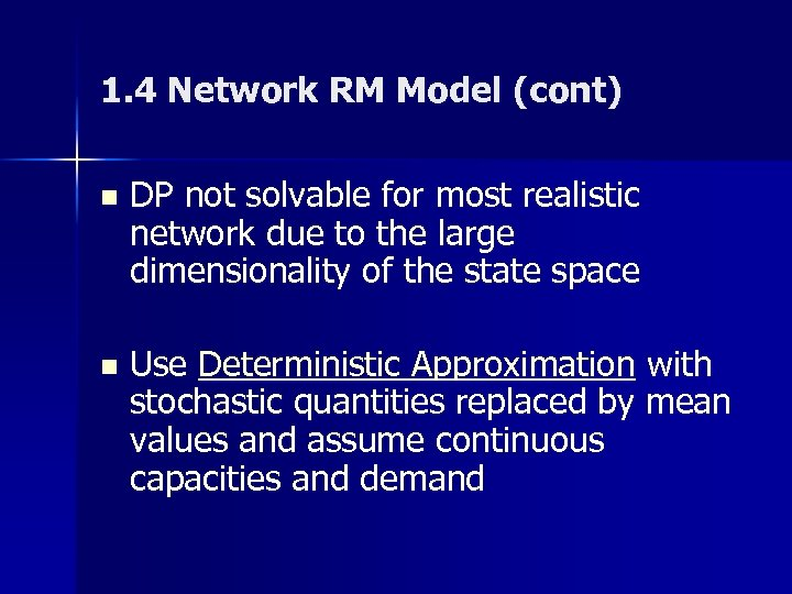 1. 4 Network RM Model (cont) n DP not solvable for most realistic network