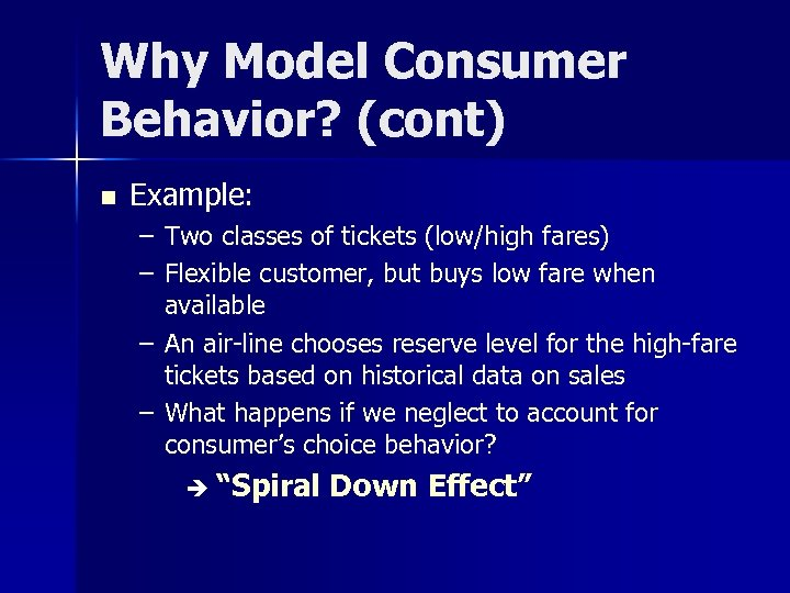 Why Model Consumer Behavior? (cont) n Example: – Two classes of tickets (low/high fares)