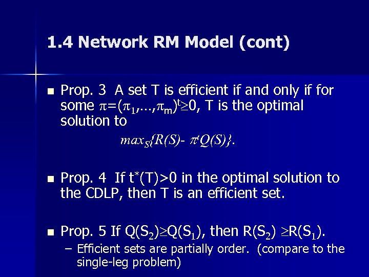 1. 4 Network RM Model (cont) n Prop. 3 A set T is efficient