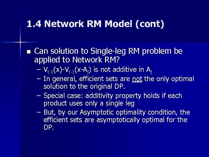 1. 4 Network RM Model (cont) n Can solution to Single-leg RM problem be