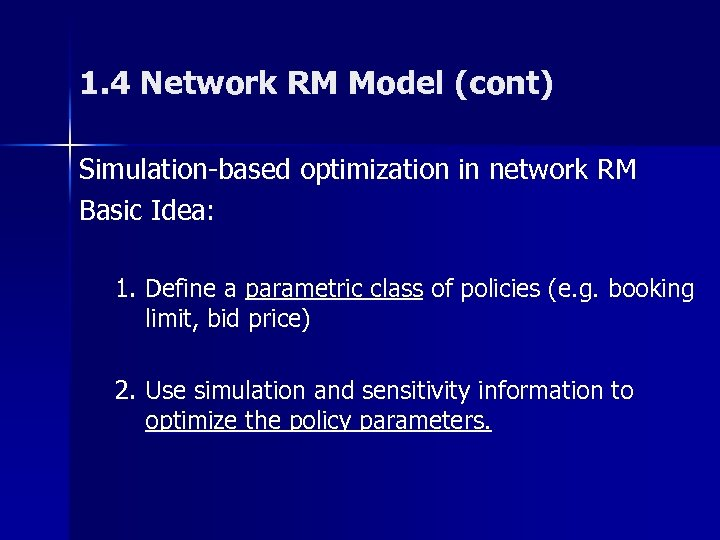 1. 4 Network RM Model (cont) Simulation-based optimization in network RM Basic Idea: 1.