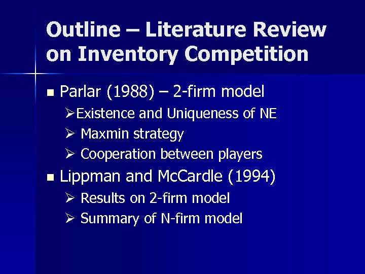 Outline – Literature Review on Inventory Competition n Parlar (1988) – 2 -firm model
