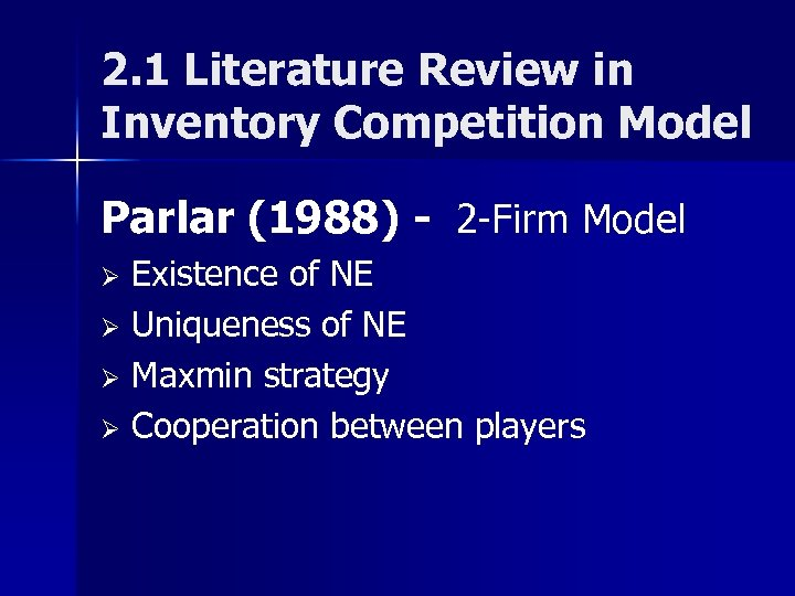 2. 1 Literature Review in Inventory Competition Model Parlar (1988) - 2 -Firm Model