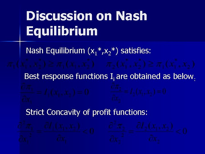 Discussion on Nash Equilibrium (x 1*, x 2*) satisfies: Best response functions Ii are