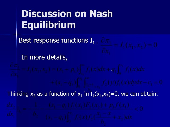 Discussion on Nash Equilibrium Best response functions I 1 : In more details, Thinking
