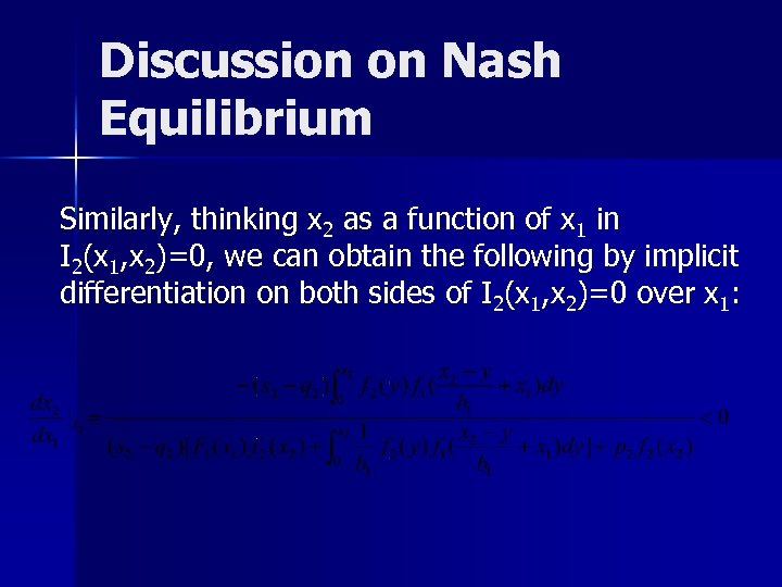 Discussion on Nash Equilibrium Similarly, thinking x 2 as a function of x 1