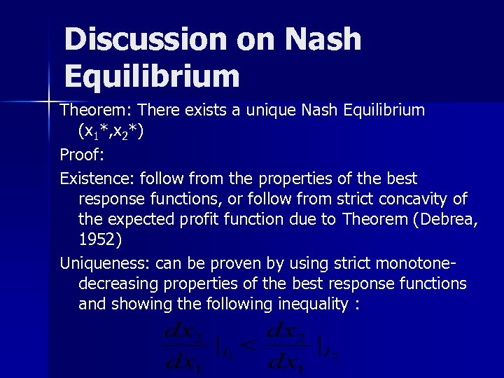 Discussion on Nash Equilibrium Theorem: There exists a unique Nash Equilibrium (x 1*, x