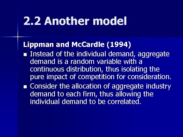 2. 2 Another model Lippman and Mc. Cardle (1994) n Instead of the individual