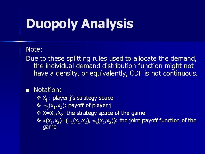 Duopoly Analysis Note: Due to these splitting rules used to allocate the demand, the