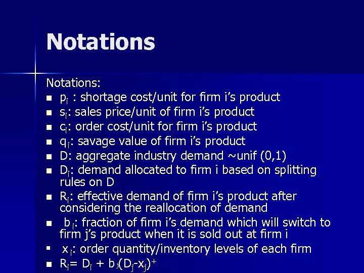 Notations: n pi : shortage cost/unit for firm i's product n si: sales price/unit