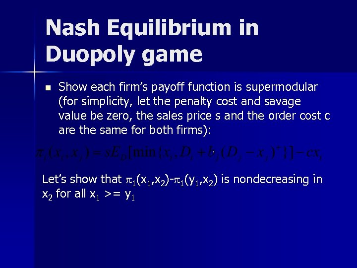 Nash Equilibrium in Duopoly game n Show each firm's payoff function is supermodular (for