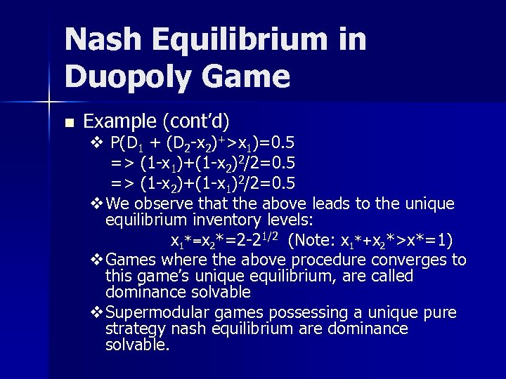 Nash Equilibrium in Duopoly Game n Example (cont'd) v P(D 1 + (D 2