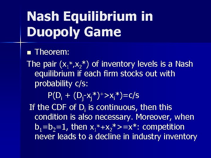 Nash Equilibrium in Duopoly Game Theorem: The pair (x 1*, x 2*) of inventory