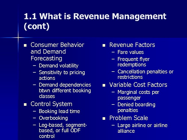 1. 1 What is Revenue Management (cont) n Consumer Behavior and Demand Forecasting –