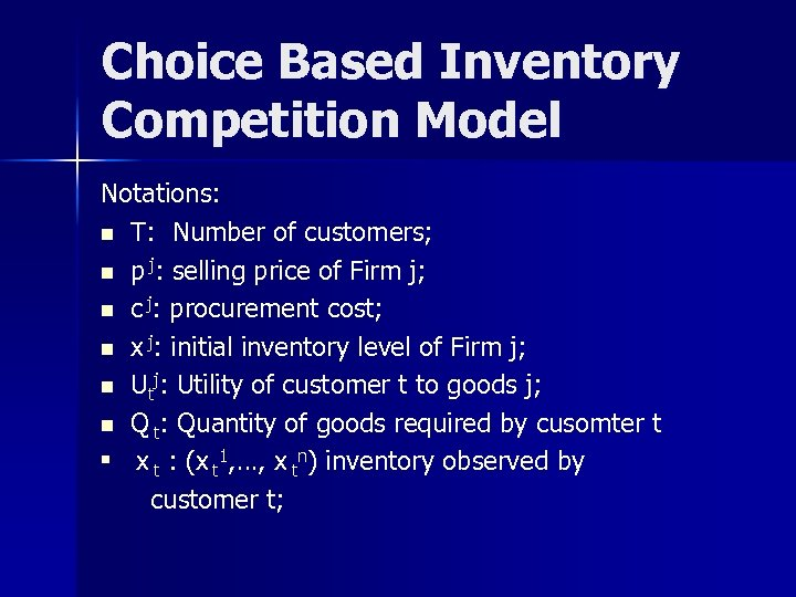 Choice Based Inventory Competition Model Notations: n T: Number of customers; n p j: