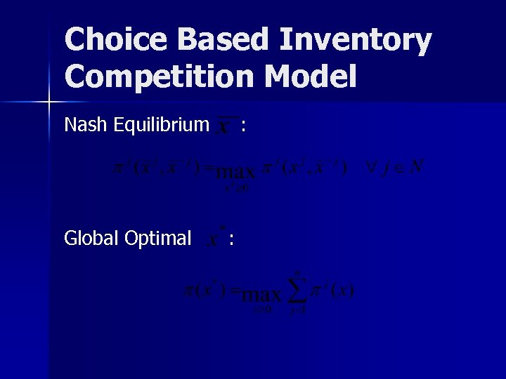 Choice Based Inventory Competition Model Nash Equilibrium Global Optimal : :