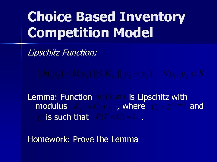 Choice Based Inventory Competition Model Lipschitz Function: Lemma: Function modulus is such that is