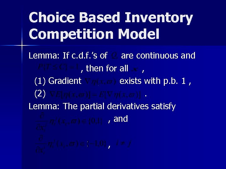 Choice Based Inventory Competition Model Lemma: If c. d. f. 's of are continuous