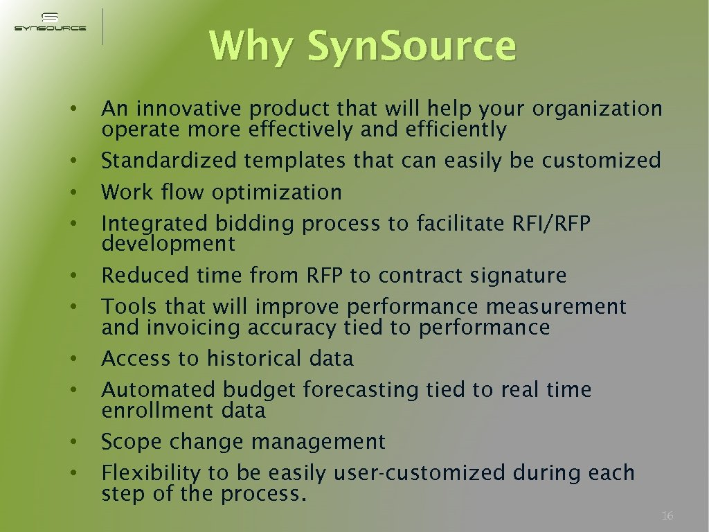 Why Syn. Source • • • An innovative product that will help your organization