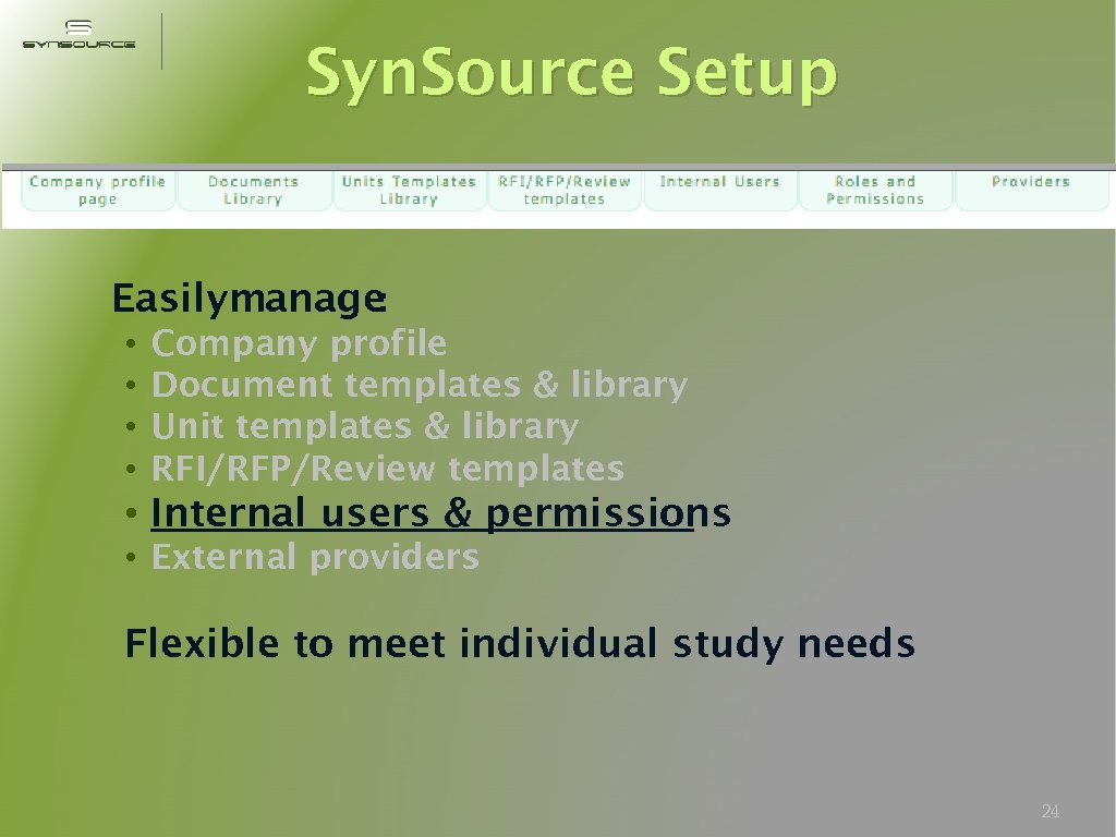 Syn. Source Setup Easilymanage: • • Company profile Document templates & library Unit templates