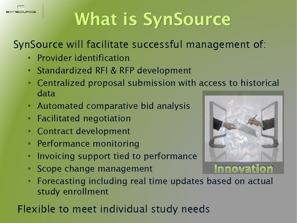 What is Syn. Source will facilitate successful management of: • Provider identification • Standardized