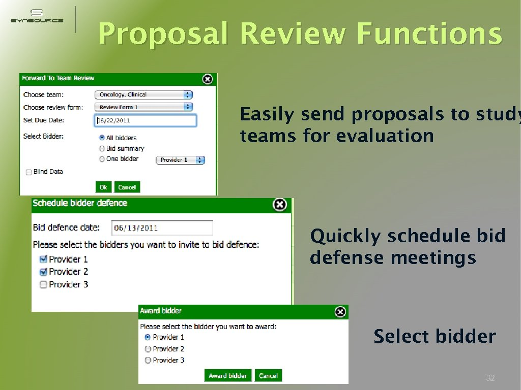 Proposal Review Functions Easily send proposals to study teams for evaluation Quickly schedule bid
