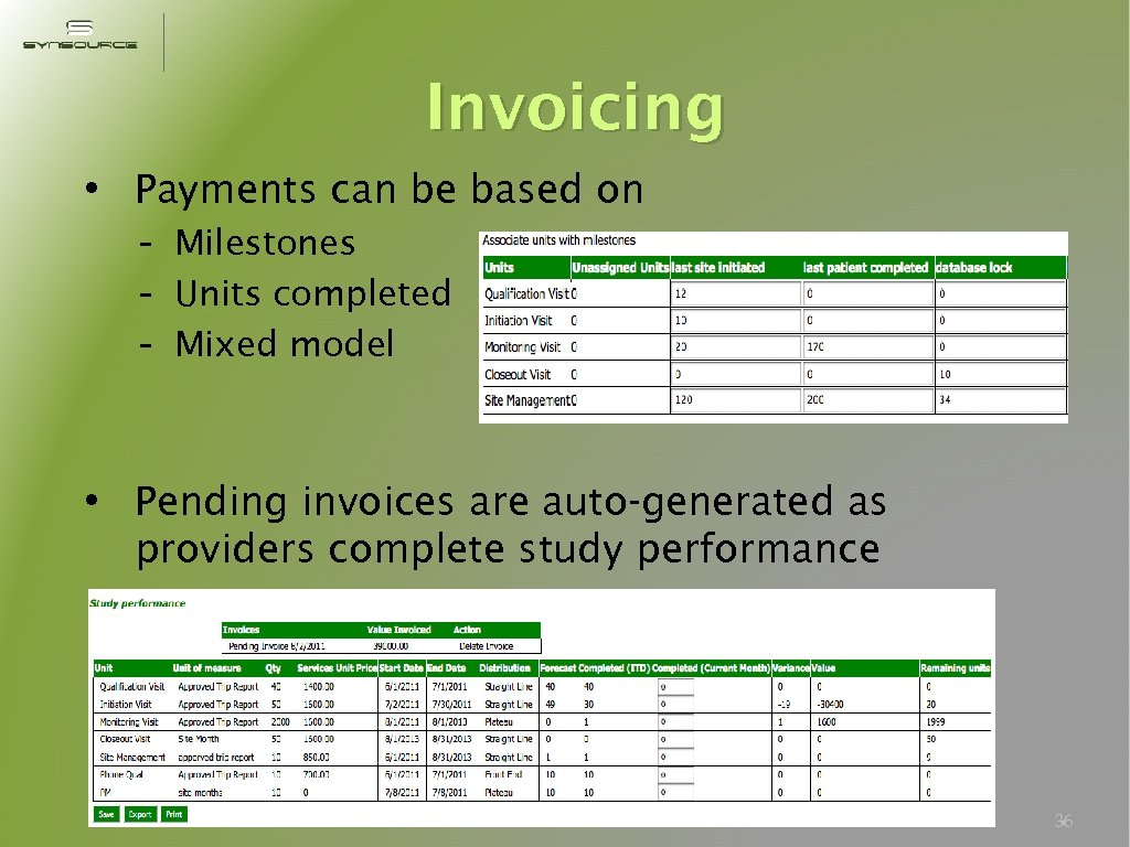 Invoicing • Payments can be based on - Milestones - Units completed - Mixed