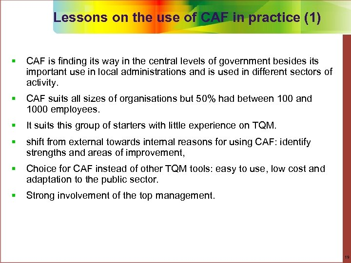 Lessons on the use of CAF in practice (1) § CAF is finding its