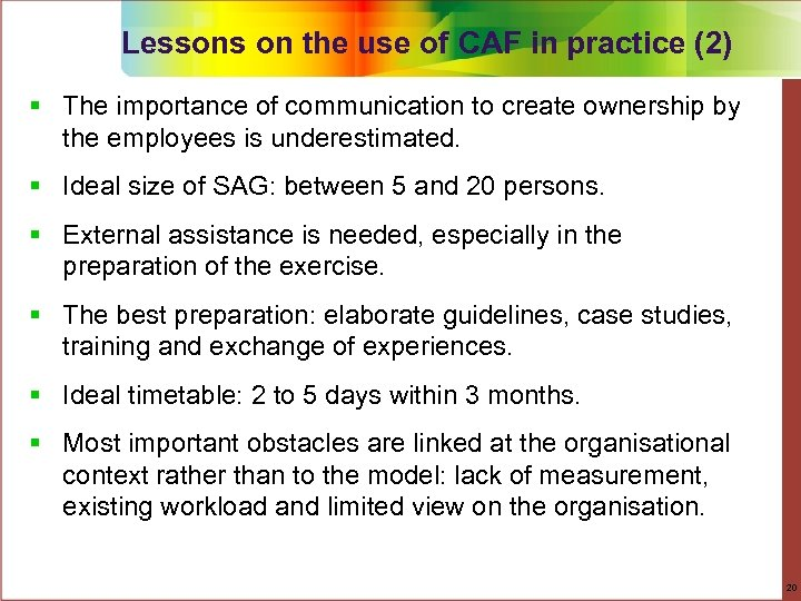 Lessons on the use of CAF in practice (2) § The importance of communication