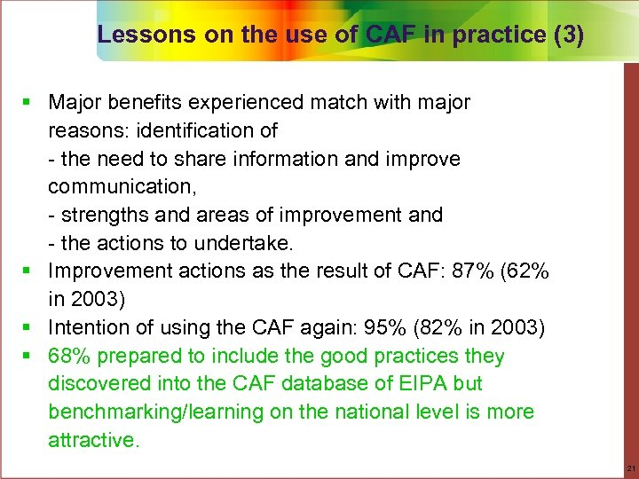 Lessons on the use of CAF in practice (3) § Major benefits experienced match