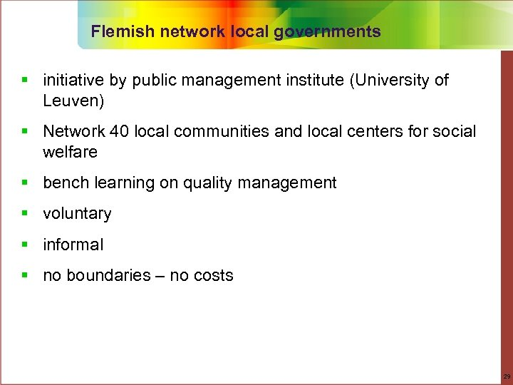 Flemish network local governments § initiative by public management institute (University of Leuven) §